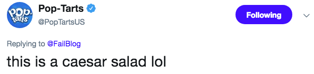 Text - POp. Pop-Tarts taris@PopTarts US Following Replying to@FailBlog this is a caesar salad lol