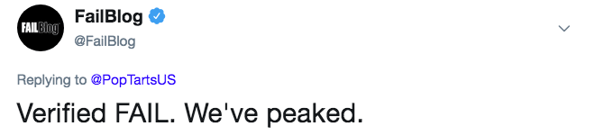 Text - FAIL SlingFailBlog @FailBlog Replying to @Pop TartsUS Verified FAIL. We've peaked