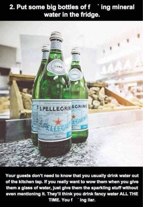 """Tip that reads, """"Put some big bottles of f*cking mineral water in the fridge"""""""