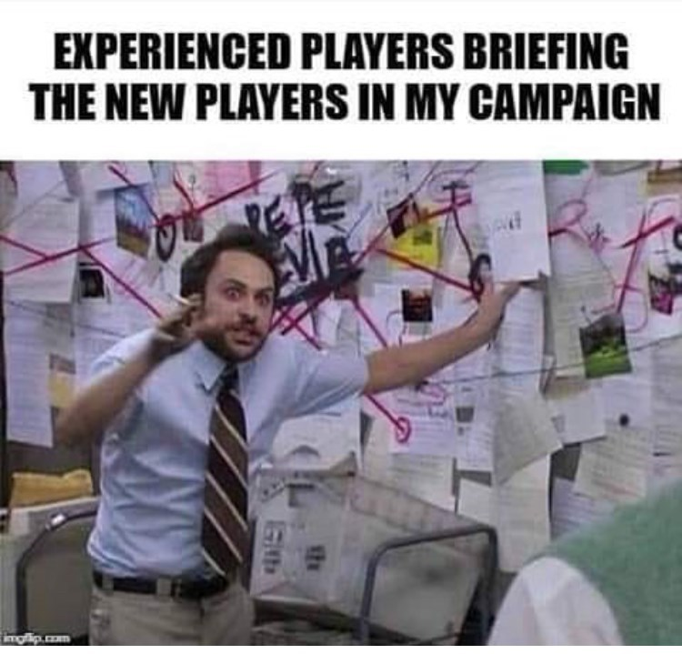 Photo caption - EXPERIENCED PLAYERS BRIEFING THE NEW PLAYERS IN MY CAMPAIGN inmgflip.com