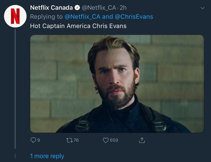 Face - @Netflix_CA 2h Netflix Canada N Replying to @Netflix_CA and @ChrisEvans Hot Captain America Chris Evans LI76 659 1 more reply
