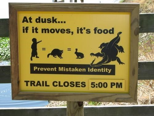 Signage - At dusk... if it moves, it's food Prevent Mistaken Identity TRAIL CLOSES 5:00 PM