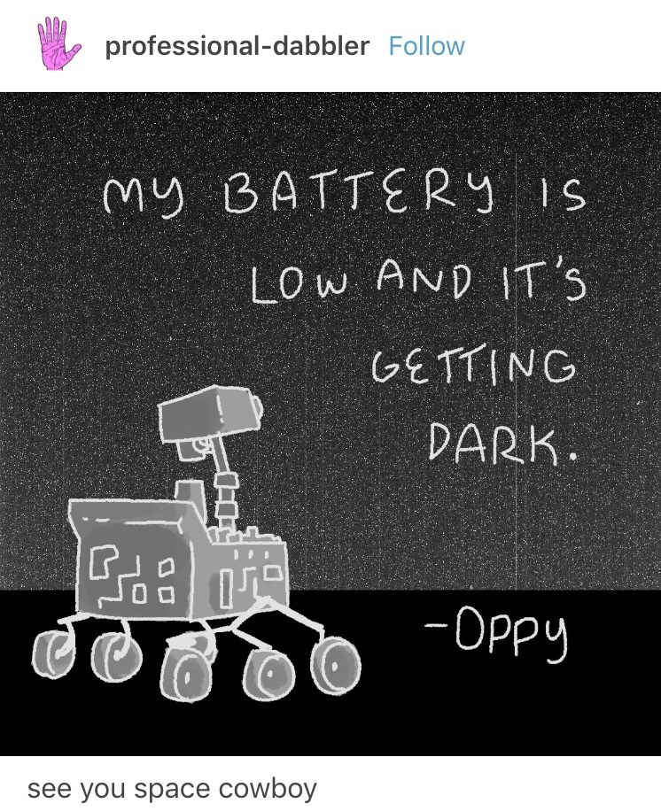 oppy meme - Text - professional-dabbler Follow My BATTERY 1S LO w AND IT'S GETTING DARK Oppy see you space cowboy