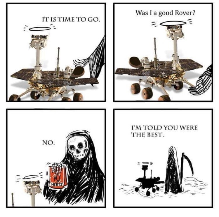 oppy meme - Was I a good Rover? IT IS TIME TO GO. I'M TOLD YOU WERE THE BEST NO. HERTZ