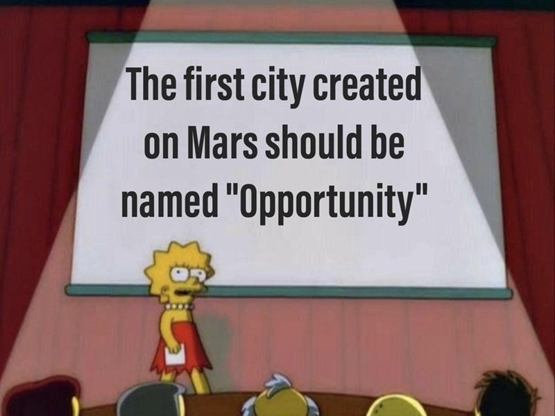"oppy meme - Cartoon - The first city created on Mars should be named ""Opportunity"""