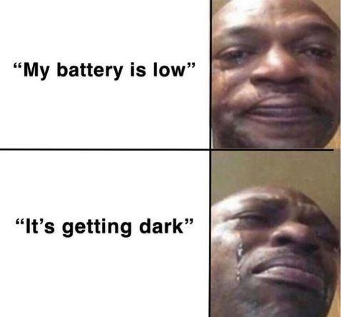 """oppy meme - Face - """"My battery is low"""" """"It's getting dark"""""""