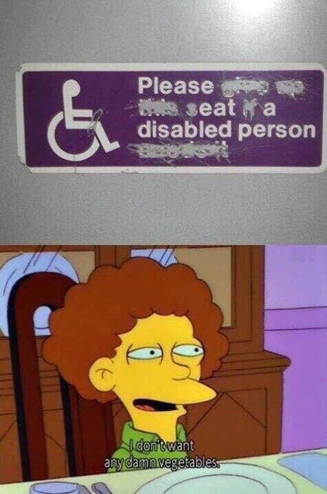 Cartoon - Please seat a disabled person a I don'twant any damn vegetables