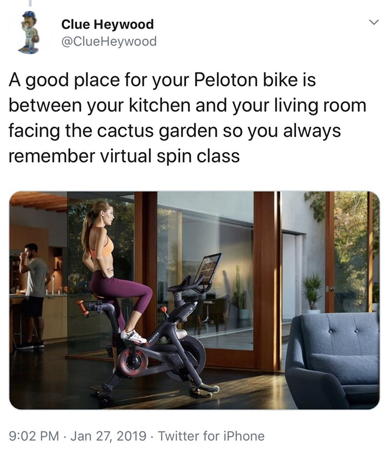 funny twitter posts about peloton bikes woman on exercise bike A good place for your Peloton bike is between your kitchen and your living room facing the cactus garden so you always remember virtual spin class