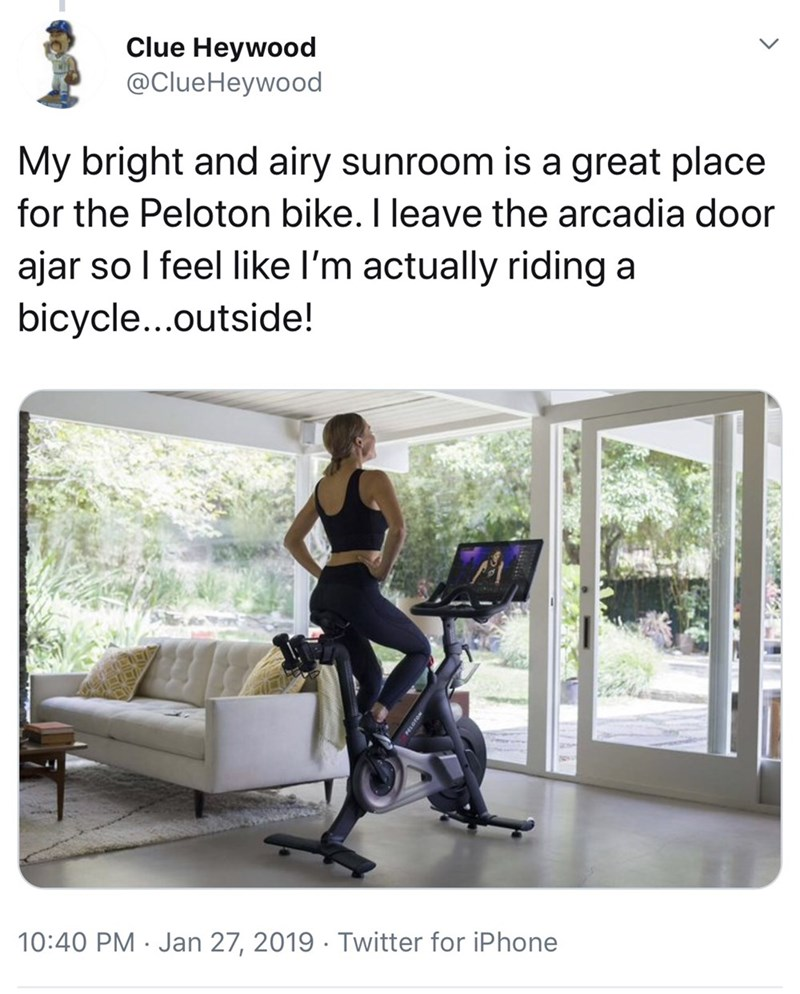 funny twitter posts about peloton bikes woman riding exercise bike in room with glass windows My bright and airy sunroom is a great place for the Peloton bike. I leave the arcadia door ajar so I feel like I'm actually riding a bicycle...outside!