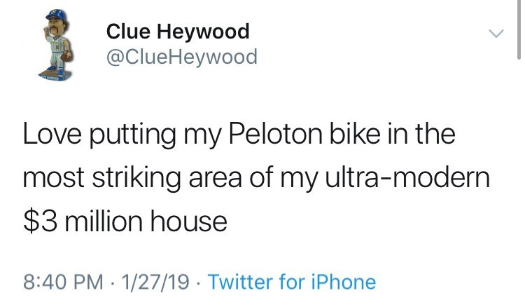 funny twitter posts about peloton bikes Love putting my Peloton bike in the most striking area of my ultra-modern $3 million house