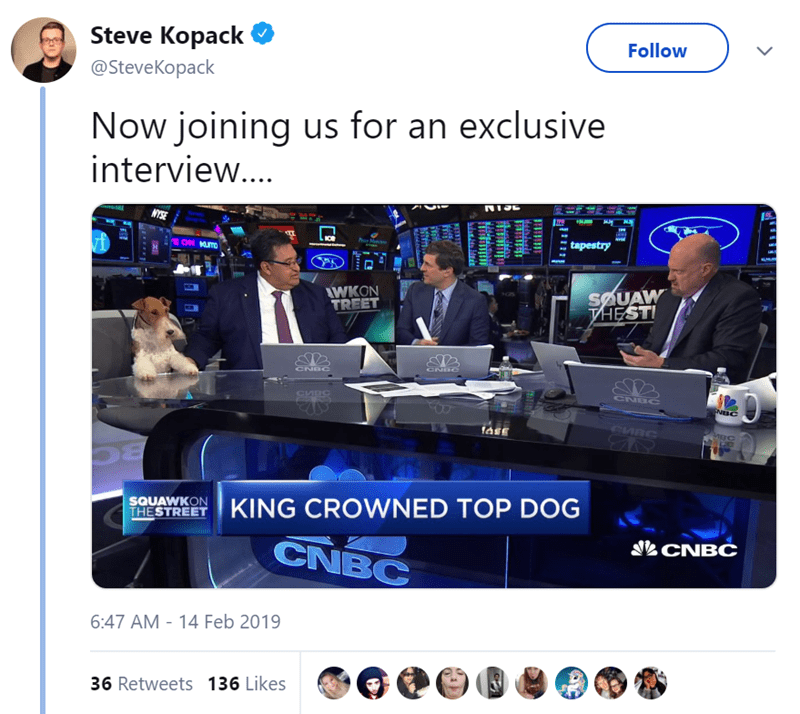 Website - Steve Kopack Follow @SteveKopack Now joining us for an exclusive interview.... NYSE tapestry ON MUTD SAUAW THESTI WKON TREET CNBC ENEC CMBC ENESC SQUAWKON THESTREET KING CROWNED TOP DOG CNBC CNBC 6:47 AM 14 Feb 2019 36 Retweets 136 Likes C