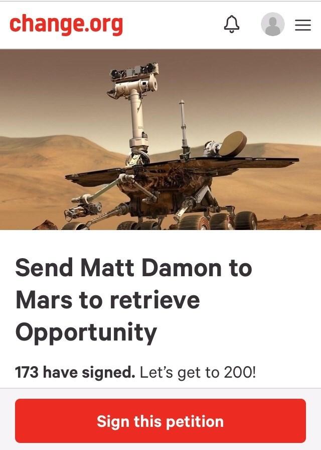 "Change.org petition that reads, ""Send Matt Damon to Mars to retrieve Opportunity"""
