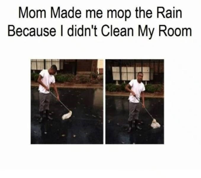 Water - Mom Made me mop the Rain Because I didn't Clean My Room