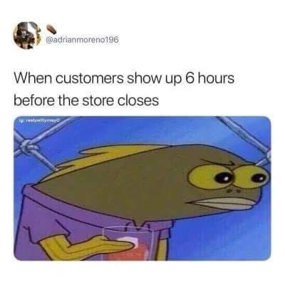 Cartoon - adrianmoreno196 When customers show up 6 hours before the store closes