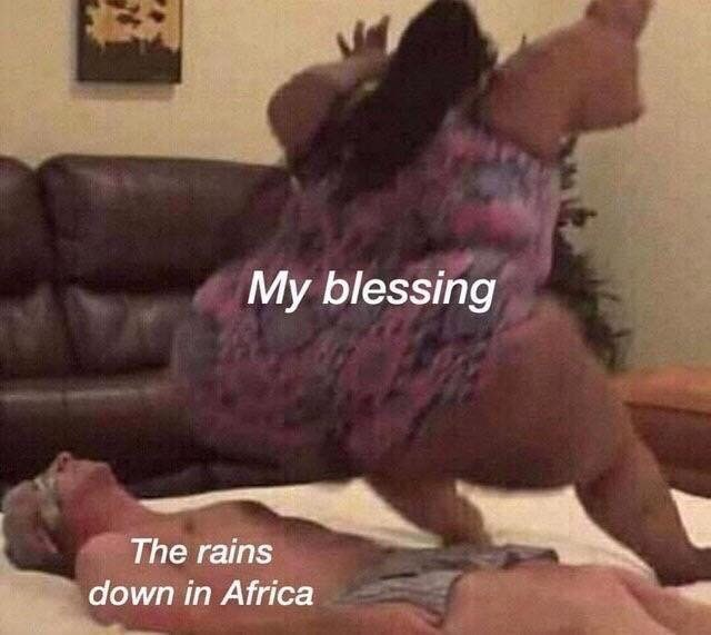 Leg - My blessing The rains down in Africa