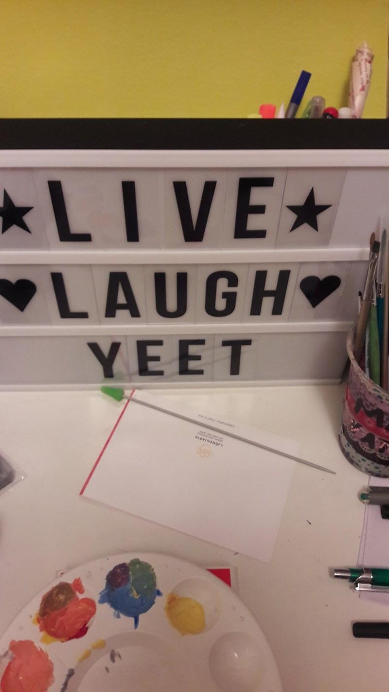 Design - LIVE LAUGH YEET