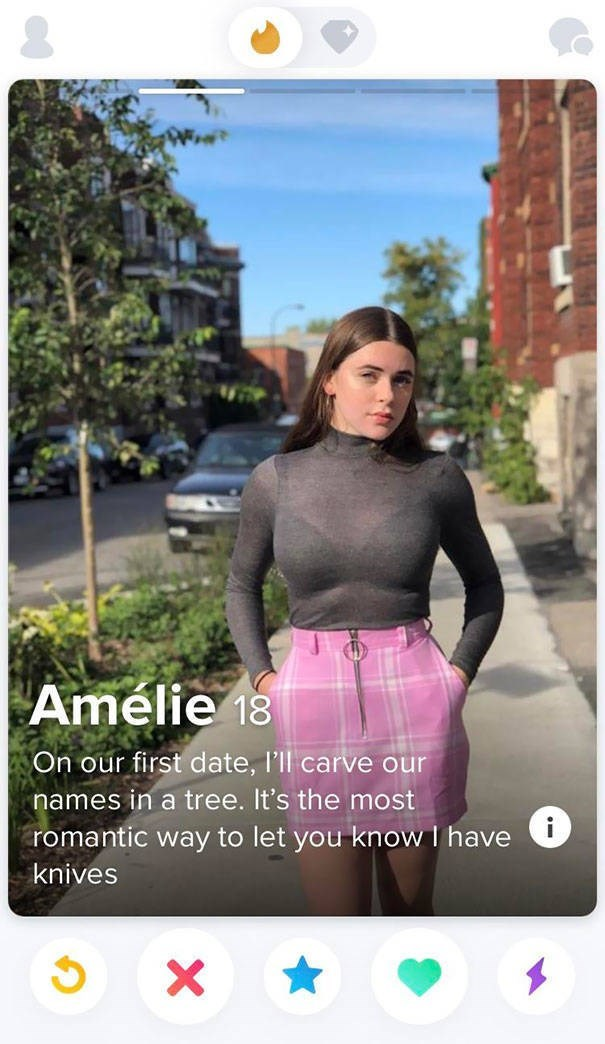 Clothing - Amélie 18 On our first date, l'll carve our names in a tree. It's the most romantic way to let you know I have knives X