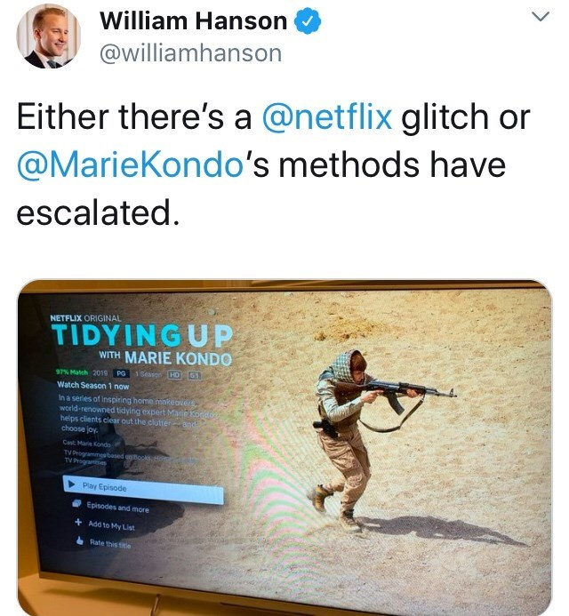 "Caption that reads, ""Either there's a Netflix glitch or Marie Kondo's methods have escalated"" above a pic of ""Netflix Original"" ""Tidying Up with Marie Kondo"" over a pic a female sniper running in the desert"