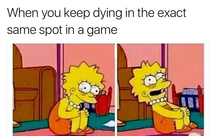 Cartoon - When you keep dying in the exact same spot in a game