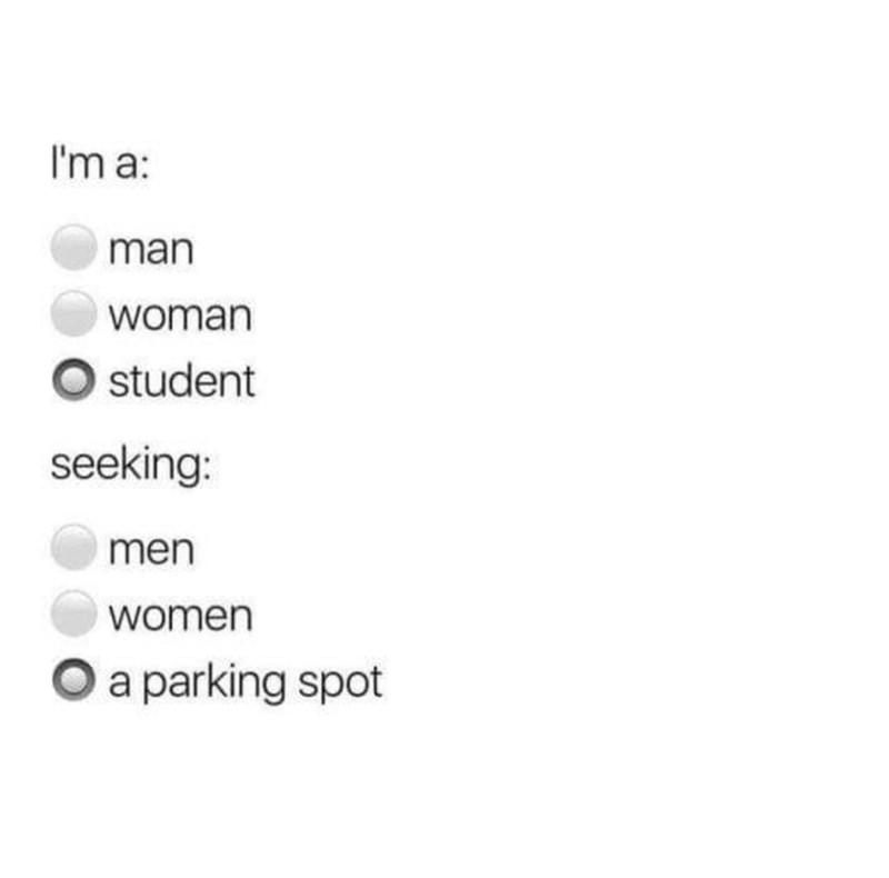 Text - I'm a: man woman student seeking: men women parking spot