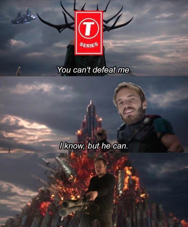 dank meme - Sky - T SERIES You can't defeat me. 0know, but he can.