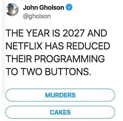 Funny meme about netflix, murder shows and baking shows.