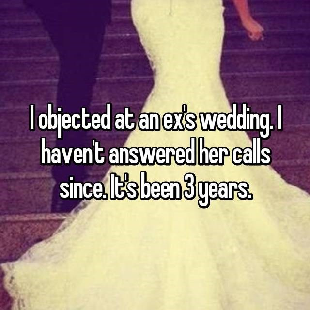 wedding drama - Dress - lobjected at anexs wedding. havent answered her calls since,t's been 3 years. WE