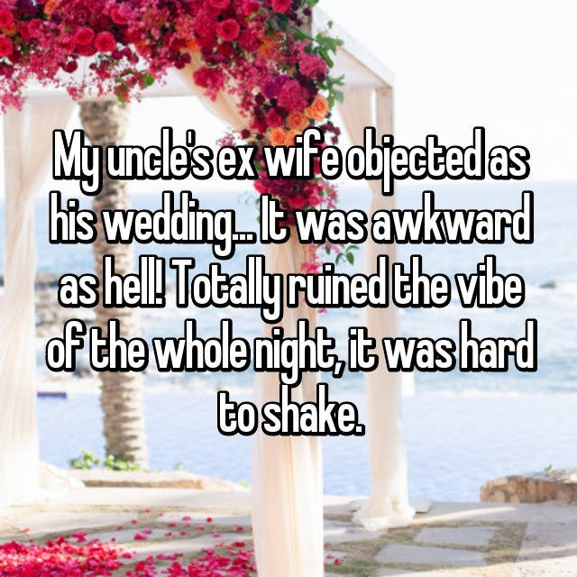 wedding drama - Morning - Mguncld's at wifbobjected as his wedding twasawkward ashel Total ruined the vibe Ofthe whole night it was hard to shake