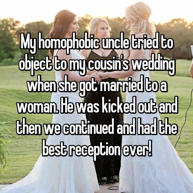 wedding drama - Friendship - My homophobte uncle tried to abject tomy cousins weding when she got married coa woman He was kicked out and then we continued and had the best reception ever!