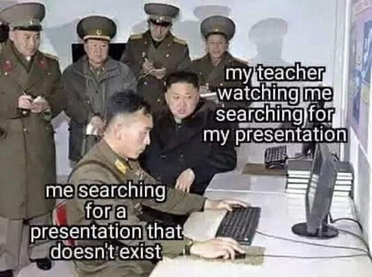 Funny meme about looking for a presentation that doesn't exist.