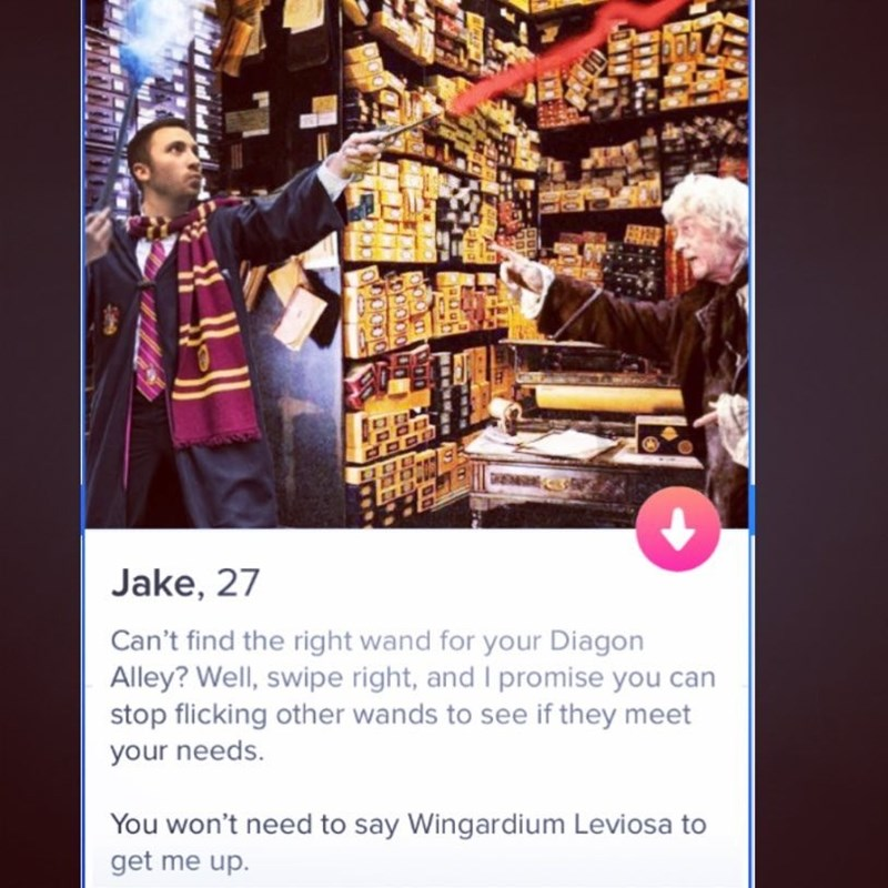 Text - Jake, 27 Can't find the right wand for your Diagon Alley? Well, swipe right, and I promise you can stop flicking other wands to see if they meet your needs. You won't need to say Wingardium Leviosa to get me up. DA