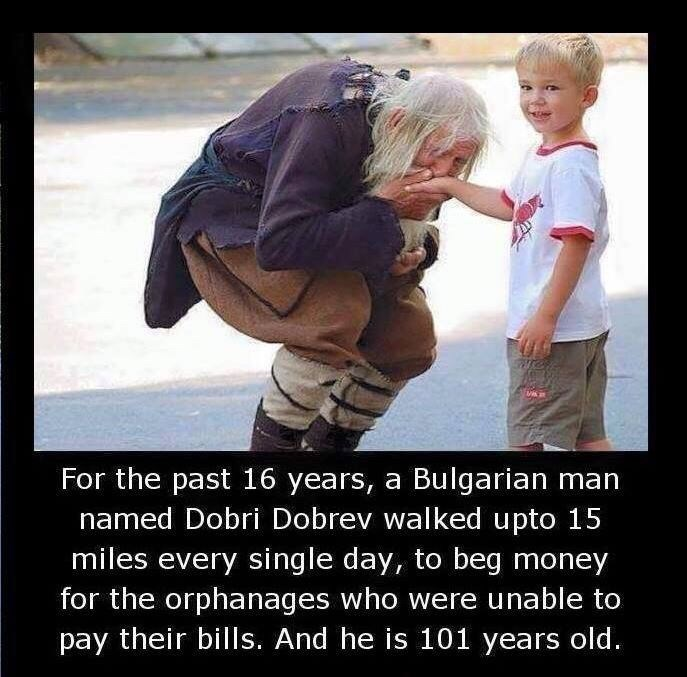 Facial expression - For the past 16 years, a Bulgarian man named Dobri Dobrev walked upto 15 miles every single day, to beg money for the orphanages who were unable to pay their bills. And he is 101 years old