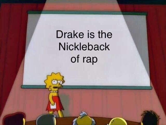 Cartoon - Drake is the Nickleback of rap