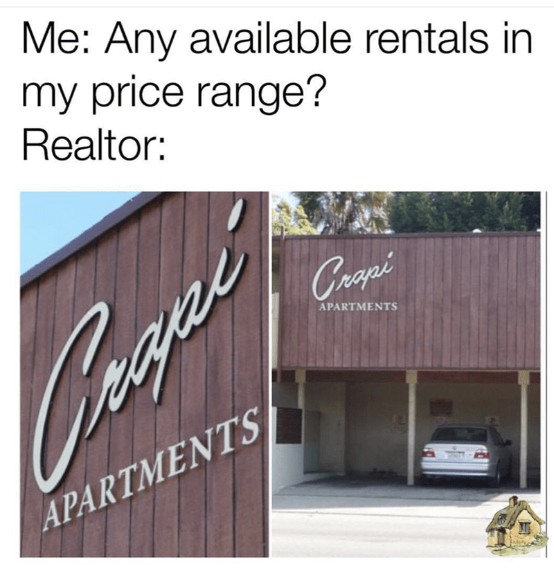 Text - Me: Any available rentals in my price range? Realtor: Cropi APARTMENTS Coagel APARTMENTS