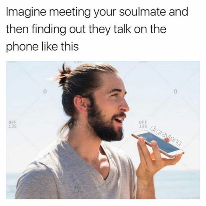 wholesome meme about meeting your soulmate and they speak on the phone weirdly