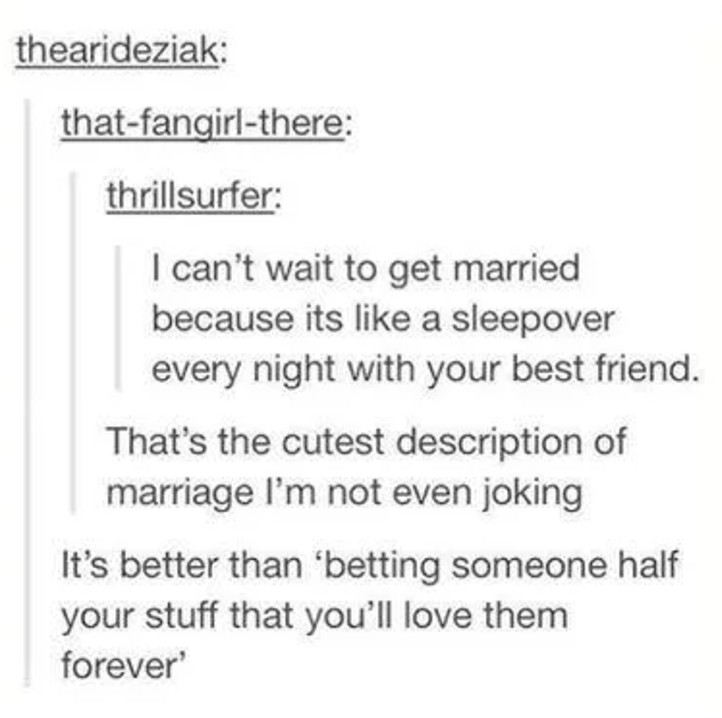 wholesome meme about marriage means to spend time with your best friend and not to giving them half your stuff