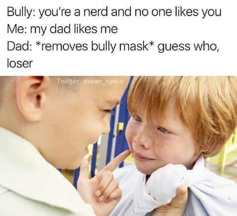 wholesome meme of a dad bullying his son
