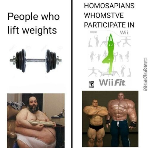 wholesome meme about people who lift weights versus wii fit