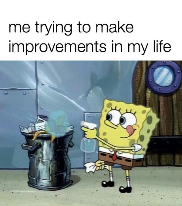 Cartoon - me trying to make improvements in my life