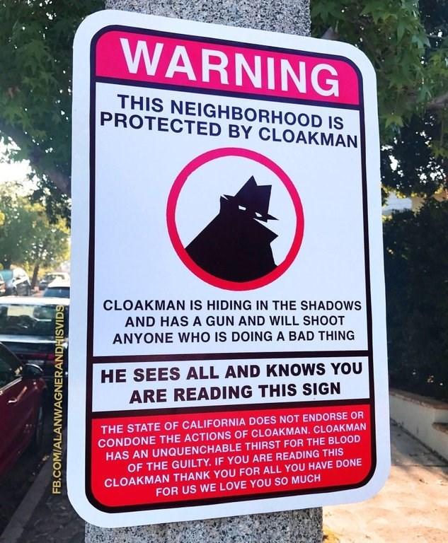 "Neighborhood sign that warns people about ""Cloakman,"" imitating a neighborhood crime watch sign"