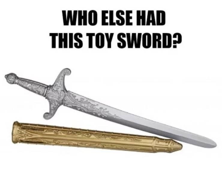 nostalgic pic of a toy sword