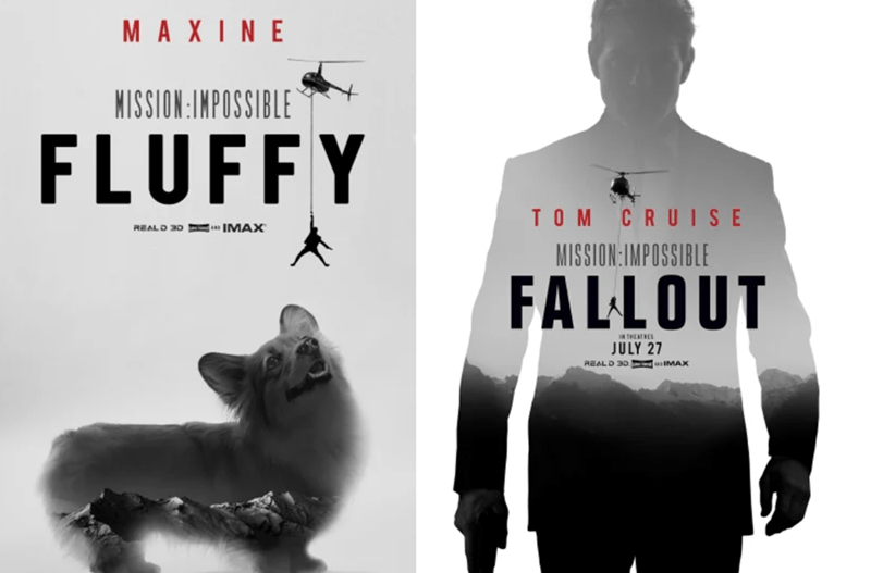 Font - MAXINE MISSION:INPOSSIBLE FLUFFY TOM CRUISE IMAX REALD 3D MISSION:IMPOSSIBLE FALLOUT IN THEATNES JULY 27 REALD 3D IMAX