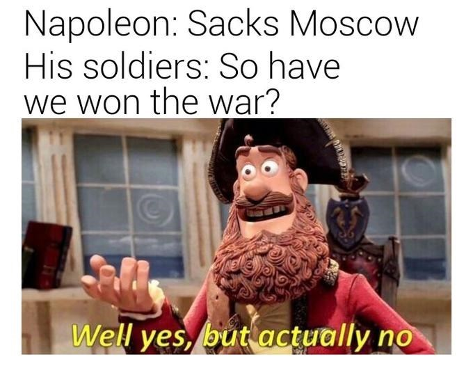 Yes But Actually No meme about Napoleon losing the war