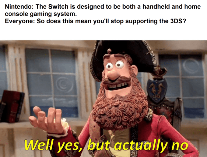 Yes But Actually No meme about nintendo sticking to the 3ds