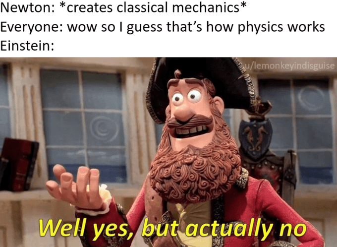 Yes But Actually No meme about Einstein making discoveries