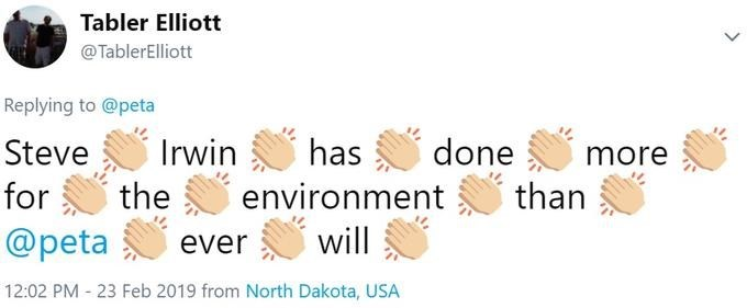 Text - Tabler Elliott @TablerElliott Replying to@peta has done Irwin Steve more the for than environment will @peta ever 12:02 PM 23 Feb 2019 from North Dakota, USA
