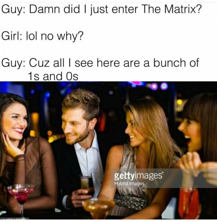 funny meme about a guy flirting with girls with Matrix pun