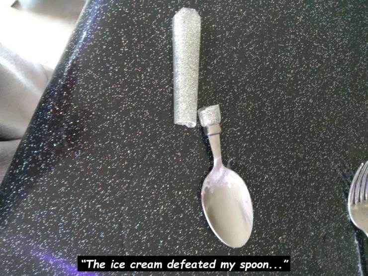 """Pic of a spoon that snapped in half with text below that reads, """"The ice cream defeated my spoon"""""""