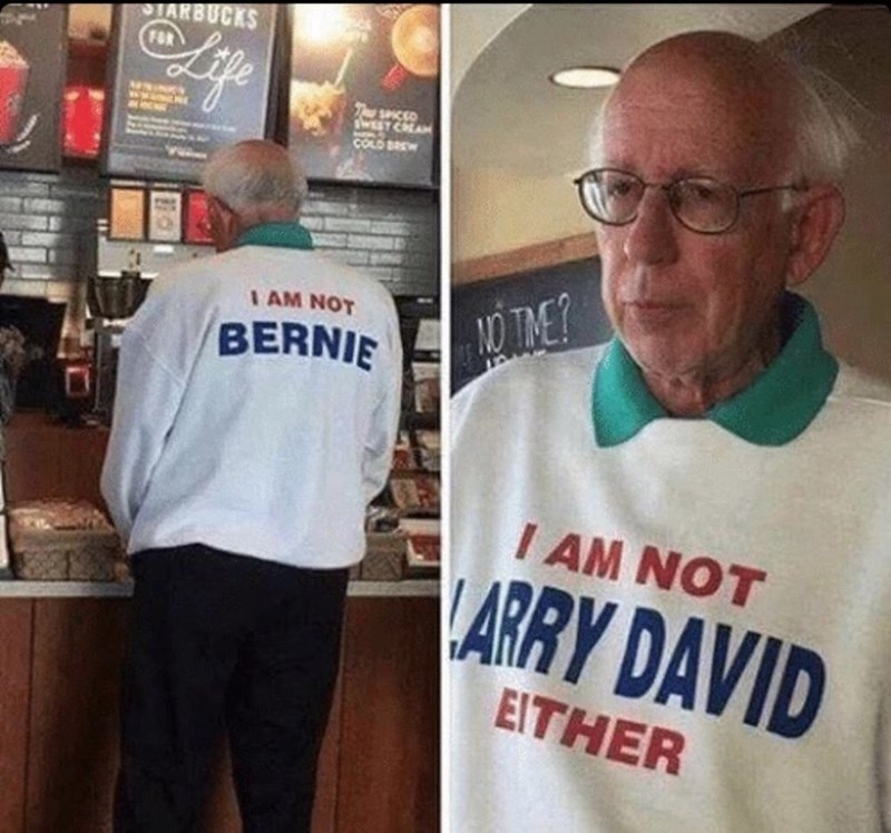 Funny meme of guy wearing sweatshirt that says he is not bernie sanders or larry david.