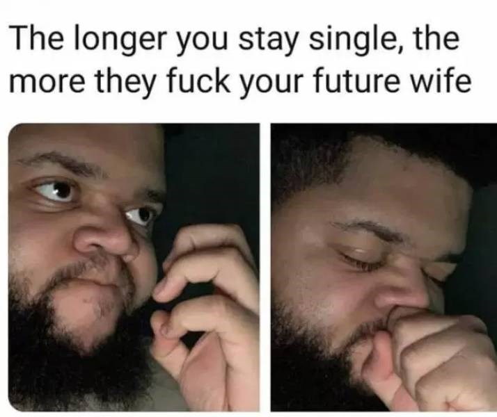 Facial hair - The longer you stay single, the more they fuck your future wife